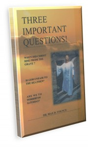 read free online, book: Three Important Questions by Dr. Max D. Younce, Pastor, Heritage Baptist Bible Church, Walnut Grove, MN