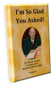 book, read online free, I'm So Glad You Asked! Vol. 2 by Dr. Max D. Younce, Bible Questions and Answers, Pastor, Heritage Baptist Bible Church, Walnut Grove, Minnesota